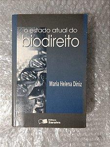O Estado Atual do Biodireito - Maria Helena Diniz