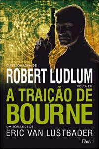 A Traição De Bourne - Eric Van Lustbader - Usado - Personagem de Robert Ludlum