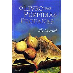 O Livro das Perfídias Profanas - Elle Newmark - novo*