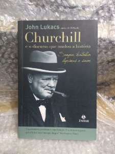 Churchill e o Discurso Que Mudou a História - John Lukacs