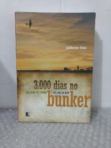 3.000 Dias no Bunker - Guilherme Fiuza