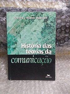 História das Teorias da Comunicação - Armand e Michele Mattelart