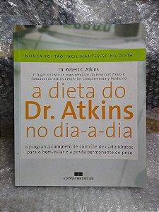 A Dieta do Dr. Atkins no Dia-a-Dia - Robert C. Atkins