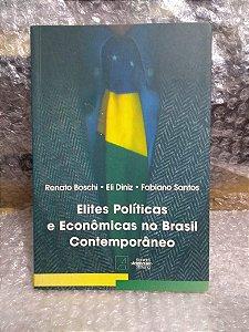Elites Políticas e Econômicas no Brasil Contemporâneo - Renato Boschi