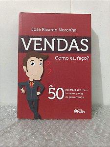 Vendas: Como eu faço? - José Ricardo Noronha