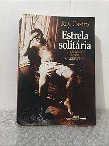 Estrela Solitária - Ruy Castro (marcas de uso)
