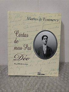 Cartas de meu Pai Déo: Relíquias - Marius de Pontmercy