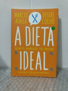 A Dieta Ideal - Marcio Atalla Desire Coelho