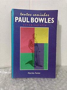 Tantos Caminhos - Paul Bowles