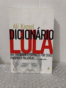 Dicionário Lula - Ali Kamel