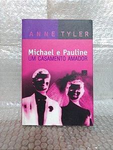 Michael e Pauline: Um Casamento Amador - Anne Tyler