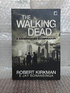 The Walking Dead: A Ascenção do Governador - Robert Kirkman