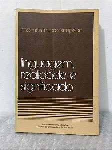 Linguagem, Realidade E Significado - Thomas Moro Simpson