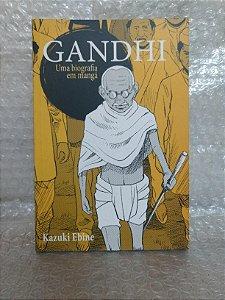 Gandhi - Uma Biografia em Mangá - Kazuki Ebine