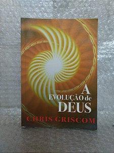 A Evolução de Deus - Chris Griscom