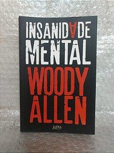 Insanidade Mental - Woody Allen