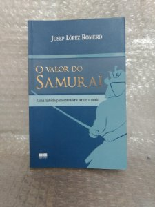 O Valor do Samurai - Josep López Romero
