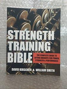 Strength Training Bible - David Kirschen & William Smith