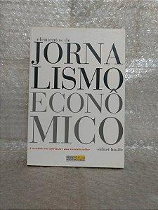 Elementos de Jornalismo Econômico - Sidnei Basile