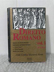 Direito Romano Vol. I - José Carlos Moreira Alves