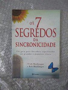 Os 7 Segredos da Sincronicidade - Trish MacGregor e Rob MacGregor (marcas)