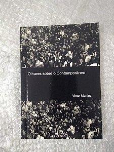 Olhares Sobre o Contemporâneo - Victor Martins