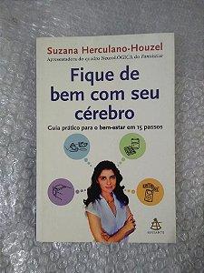 Fique de Bem com seu Cérebro - Suzana Herculano-Houzel