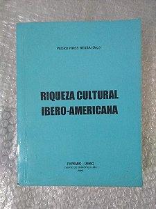 Riqueza Cultural Ibero-Americana - Pedro Pires Bessa (Org.)