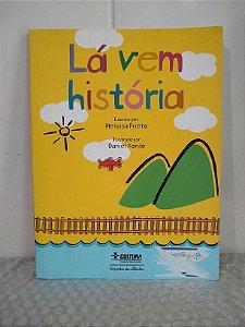 Lá Vem História - Heloisa Prieto