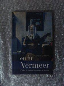 Eu Fui Vermeer - Frank Wynne