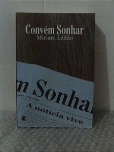 Convém Sonhar - Miriam Leitão