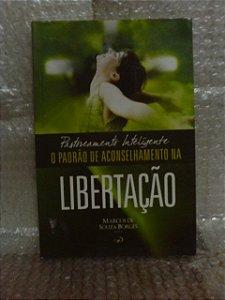 O Padrão de Aconselhamento na Libertação - Marcos de Souza Borges