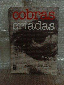 Cobras Criadas - Luiz Maklouf Carvalho