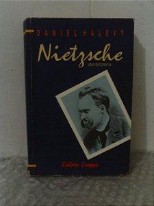 Nietzsche: Uma Biografia - Daniel Halévy