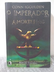 O Imperador Vol. 2: A Morte dos Reis - Conn Iggulden