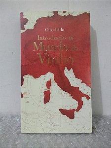 Introdução ao Mundo do Vinho - Ciro Lilla