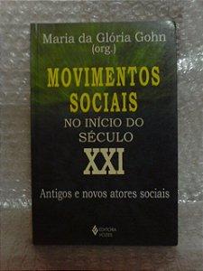Movimentos Sociais no Início do Século XXI - Maria da Glória Gohn (org.)