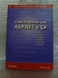 Como Programar em ASP.NET e C# - Alfredo Lotar