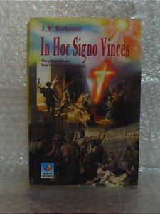 In Hoc Signo Vinces - J. W. Rochester
