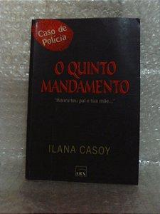 O Quinto Mandamento - Ilana Casoy