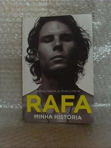 Rafa: Minha História - Rafael Nadal e John Carlin
