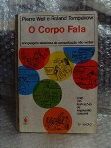 O Corpo Fala - Pierre Weil e Roland Tompakow - 71ª Edição