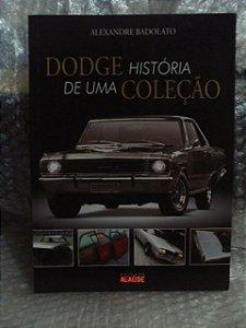 Dodge: História de uma Coleção - Alexandre Badolato