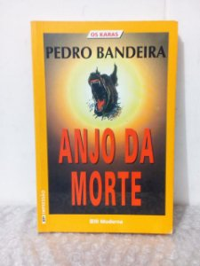 Anjo Da Morte - Pedro Bandeira - Os Karas