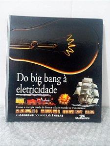 Do Big Bang à Eletricidade - Editora Melhoramentos