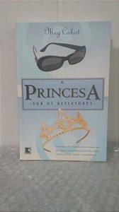 A Princesa Sob os Refletores - Meg Cabot