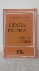 Ciência Política: Ciência do Poder - Bonifácio de Andrada