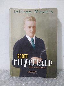 Scott Fitzgerald: Uma Biografia - Jeffrey Meyers