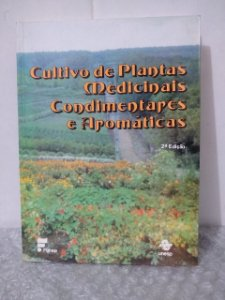 Cultivo de Plantas Medicinais Condimentares e Aromáticas - Cirino Corrêa Júnior
