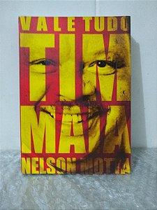 Vale Tudo: O Som e a Fúria de Tim Maia - Nelson Motta